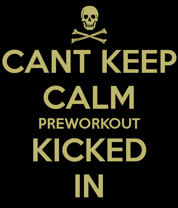 cant-keep-calm-preworkout-kicked-in